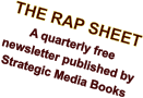 THE RAP SHEET A quarterly free newsletter published byStrategic Media Books
